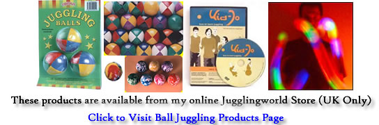 Ball Juggling Products available from Jugglingworld Store (UK only)